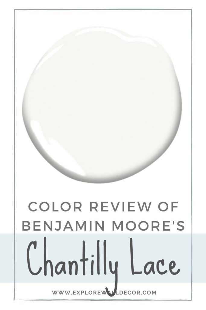 pinterest graphic that says color review of benjamin moore chantilly lace
