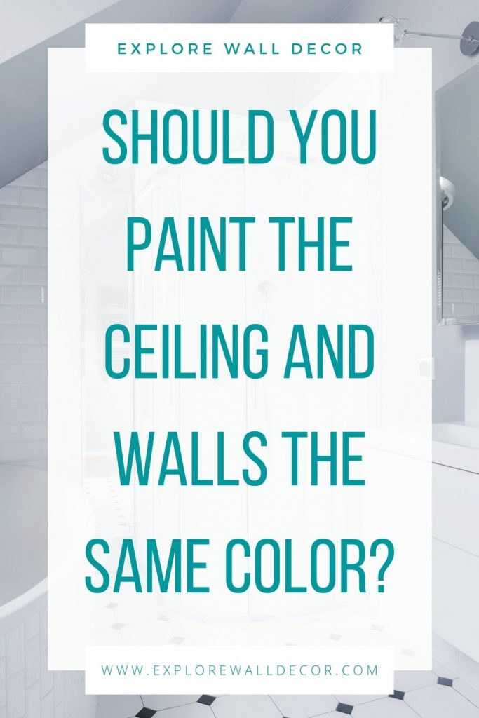 pin this image to share the pros and cons of painting ceiling same color as wall