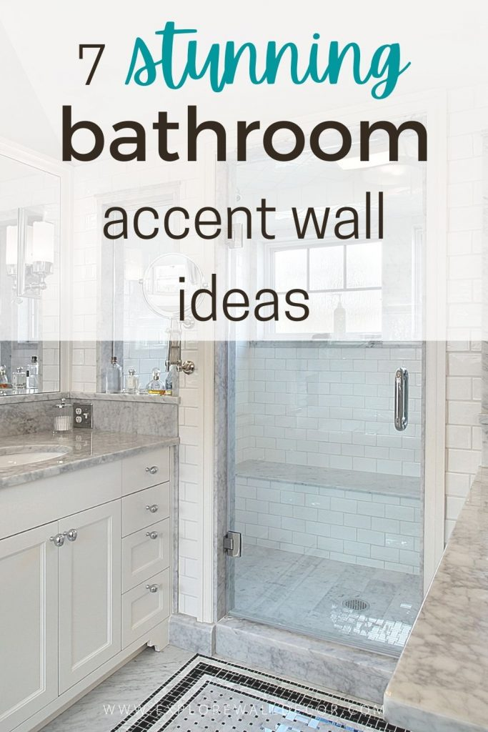 pin this image to share the 7 stunning bathroom accent wall ideas